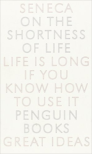 On The Shortness of Life - Seneca